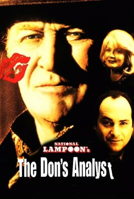 National Lampoon's The Don's Analyst: The sons of a depressed crime boss kidnap a psychoanalyst to help get pa out of his funk