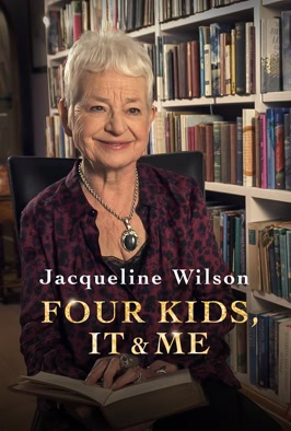 Jacqueline Wilson: Four Kids, It and Me