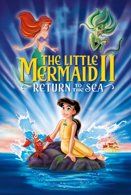 The Little Mermaid II: Return To The Sea: When her daughter sails away from home, Ariel must regain her mermaid's tail and scour the ocean to find her (2000)