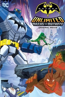 Batman Unlimited: Mechs Vs Mutants: A super suit turns Batman into a giant fighting machine just in time to save Gotham from a villain with a freeze-powered mutant.