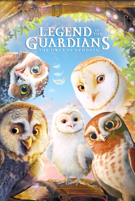 Legend Of The Guardians: The Owls of Ga'Hoole: A day-dreaming barn owl becomes involved in an epic battle against a sect of evil owls