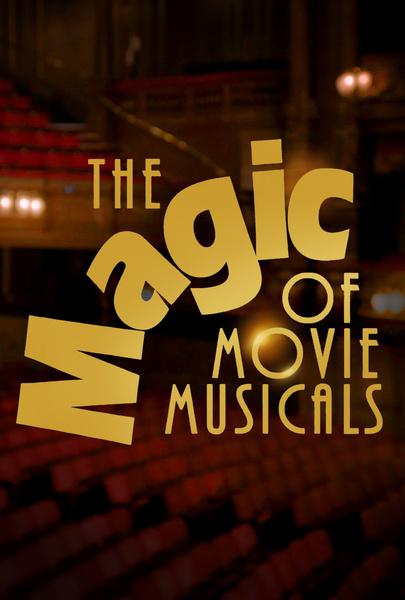 The Magic of Movie Musicals
