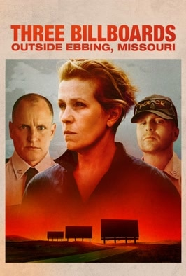 Three Billboards Outside Ebbing Missouri: An Oscar-winning Frances McDormand stars as a grieving mother out to shame the police into doing their job