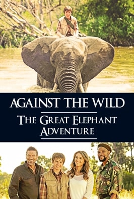 Against The Wild: The Great Elephant Adventure: Separated from his party while out on safari, orphan Phoenix finds himself bonding with an elephant and evading poachers