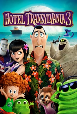 Hotel Transylvania 3: A Monster Vacation: A stressed-out Dracula is whisked away on a luxury summer cruise that winds up being far from smooth sailing