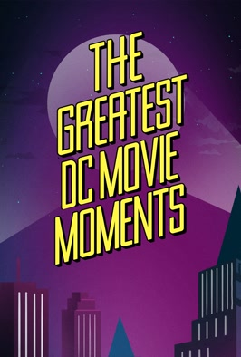 The Greatest DC Movie Moments (2019)