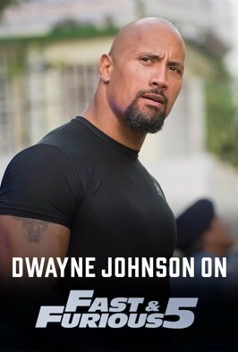 Dwayne Johnson on Fast & Furious 5
