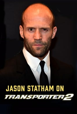 Jason Statham on The Transporter 2