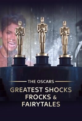 Oscars: Greatest Shocks, Frock And
