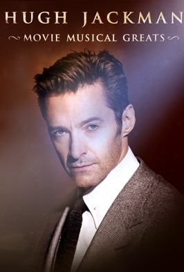Hugh Jackman: Movie Musical Greats