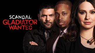 Scandal: Gladiator Wanted image