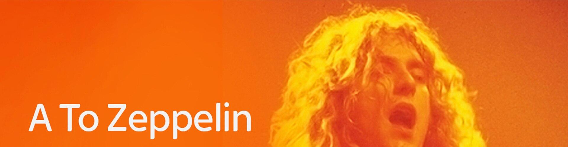 Watch A To Zeppelin Online