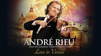 Andre Rieu: Love In Venice