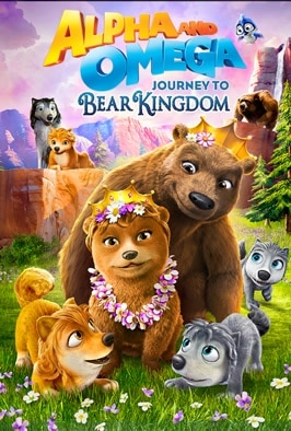 Alpha & Omega: Journey To Bear...