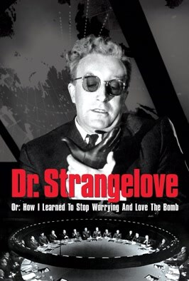 Dr. Strangelove...