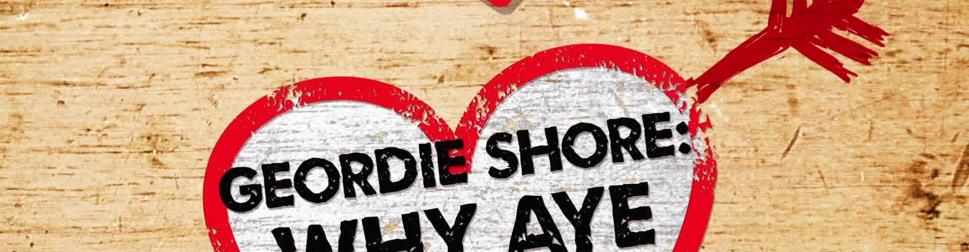 Watch Geordie Shore: Why Aye Love You Online
