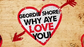 Geordie Shore: Why Aye Love You image