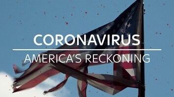 Coronavirus: America's Reckoning