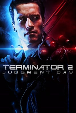 Terminator 2: Judgement Day...
