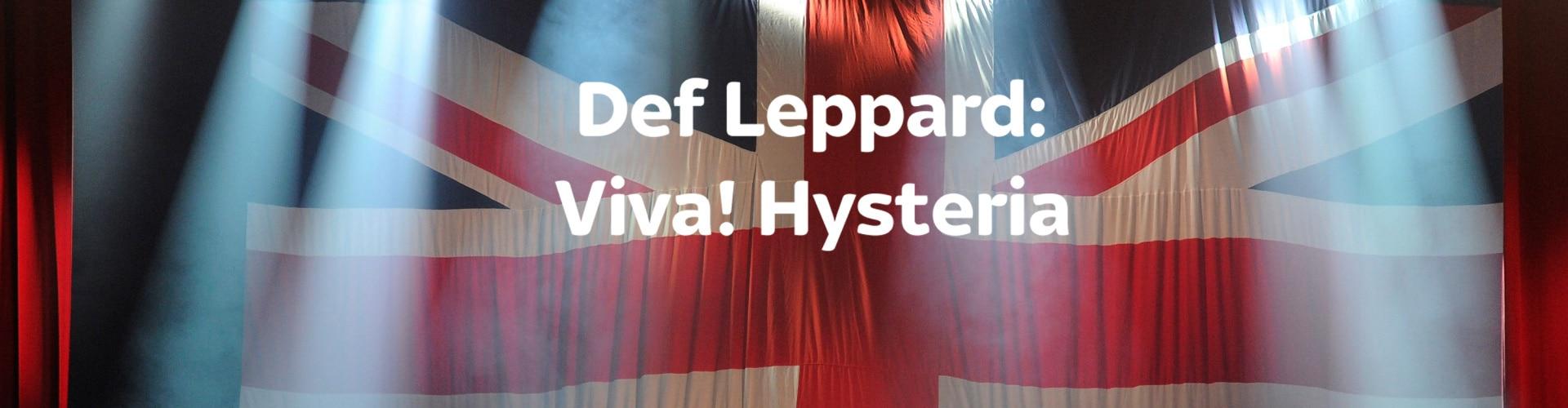 Watch Def Leppard: Viva! Hysteria Online