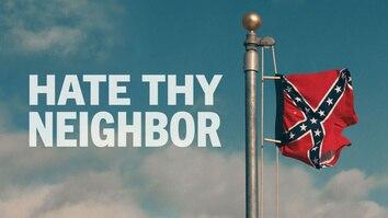 Hate Thy Neighbour