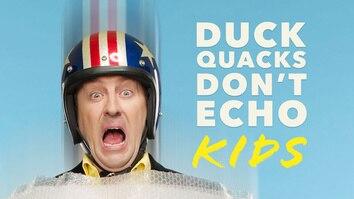 Duck Quacks Don't Echo: Kids
