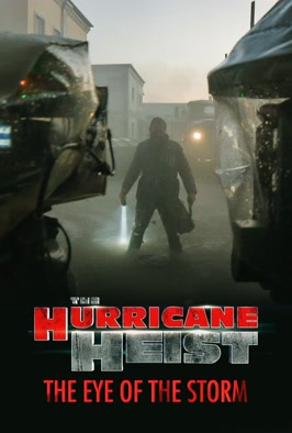 The Hurricane Heist: The Eye of...