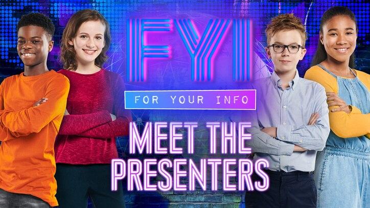 Watch FYI: Meet The Presenters Online