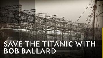 Bob Ballard: Save The Titanic