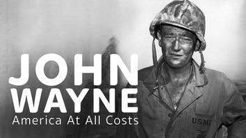 John Wayne: America At All...