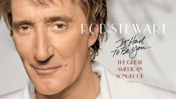 Rod Stewart: It Had To Be...