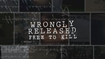 Wrongly Released: Free To Kill