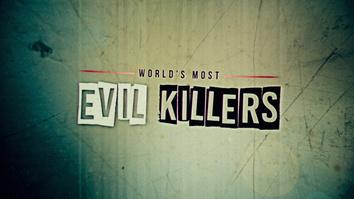 World's Most Evil Killers