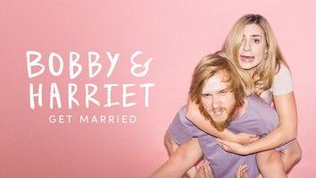 Bobby & Harriet Get Married