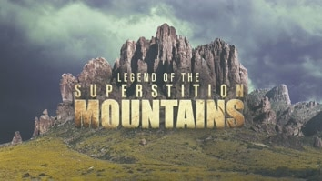 Curse of Superstition Mountains