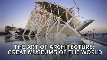 The Art Of Architecture: Great Museums Of The World