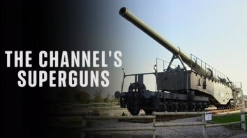 The Channel's Superguns