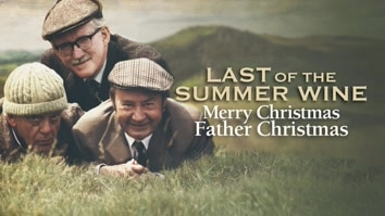 Last of the Summer Wine Xmas - Merry Christmas Father Christmas