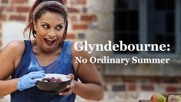 Glyndebourne: No Ordinary Summer