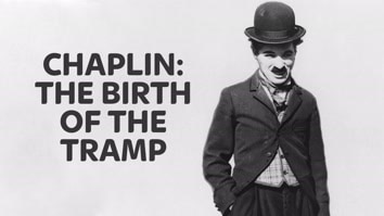 Chaplin: The Birth Of The Tramp