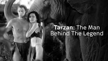 Tarzan: The Man Behind The Legend