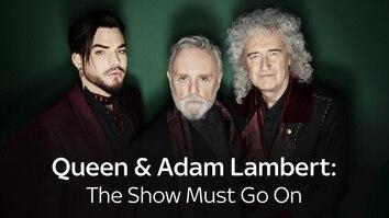 Queen & Adam Lambert: The Show Must Go On
