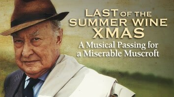 Last of the Summer Wine - A Musical Passing For A Miserable Muscroft