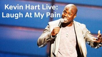 Kevin Hart Live: Laugh At My Pain - Uncut