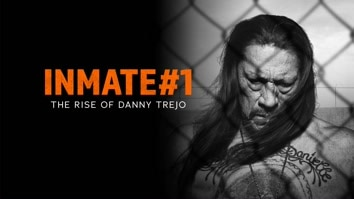 Inmate #1: The Rise Of Danny Trejo.