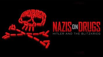 Nazis on Drugs: Hitler & the Blitzkrieg