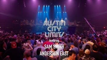 Sam Smith/Anderson East: Austin City Limits