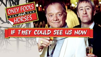 Only Fools and Horses: If They Could See Us Now