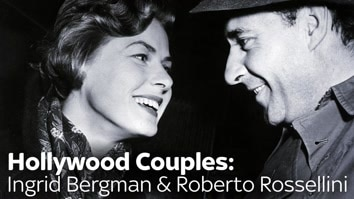 Hollywood Couples: Ingrid Bergman and Robert Rossellini