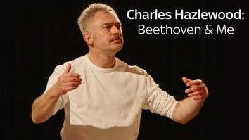 Charles Hazlewood: Beethoven & Me